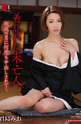 HBAD-414 – He Was Caught Repeatedly By Men Who Were Disarranged And Widowed Relatives. Kimishima Mio